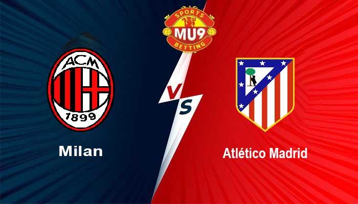 Milan vs Atlético Madrid