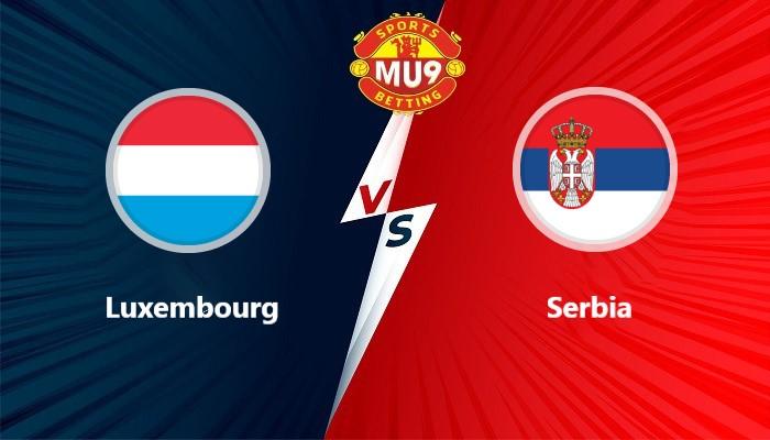 Luxembourg vs Serbia
